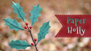 Crepe Paper Holly